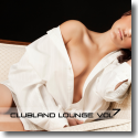 Cover:  Clubland Lounge Vol. 7 - Various Artists