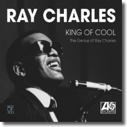 Cover: Ray Charles - King Of Cool - The Genius Of Ray Charles