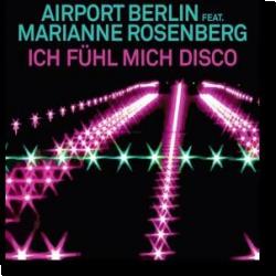 Cover: Airport Berlin feat. Marianne Rosenberg - Ich fühl mich Disco