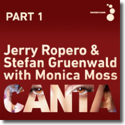 Cover: Jerry Ropero & Stefan Gruenwald with Monica Moss - Canta (Part 1)