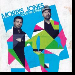 Cover: Morris Jones - Love Me Loud