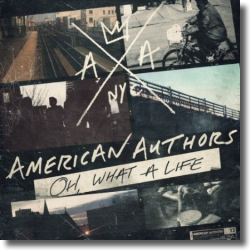Cover: American Authors - Oh,What A Life