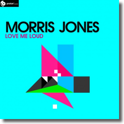 Cover: Morris Jones - Love Me Loud