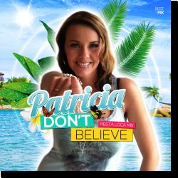 Cover: Patricia - Don't Believe (Fiesta Loca Mix)