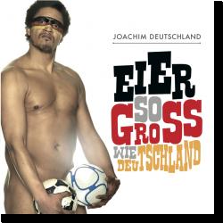 Cover: Joachim Deutschland - Eier so groß wie Deutschland