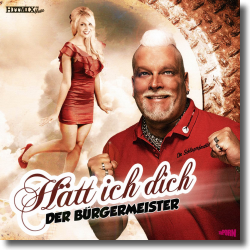 Cover: Der Bürgermeister - Hätt ich dich