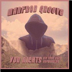 Cover: Manfred Groove - Von Nichts