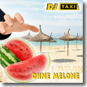 Cover:  DJ Taxi - Ohne Melone