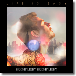 Cover: Bright Light Bright Light - Life Is Easy