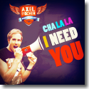 Cover:  Axel Fischer - Cha La La I Need You