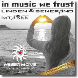 Cover: Linden & Senerano feat. Tabee - In Music We Trust (Official Wesermove Hymn 2014)
