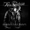 Cover:  Rico Caliente - Mundo Bailando