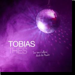 Cover: Tobias Thies - Sie tanzt alleine durch die Nacht