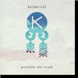 Cover: kollektiv22 - Geschichten ohne Versmaß