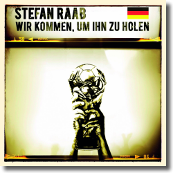 Cover: Stefan Raab - Wir kommen, um ihn zu holen