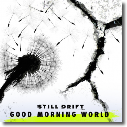 Cover: Still Drift - Good Morning World