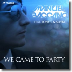 Cover: Manuel Baccano feat. Alpha & Tony T. - We Came To Party!