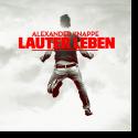 Cover: Alexander Knappe - Lauter Leben
