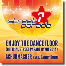Cover: Schuhmacher feat. Danny Dunn - Enjoy The Dancefloor (Official Street Parade Hymn 2014)