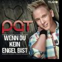 Cover:  Pat - Wenn du kein Engel bist