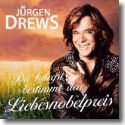 Cover:  Jürgen Drews - Du kriegst bestimmt den Liebesnobelpreis