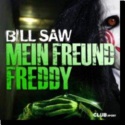 Cover: Bill Saw - Mein Freund Freddy