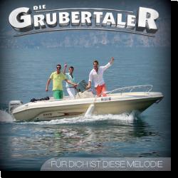 Cover: Die Grubertaler - Für dich ist diese Melodie