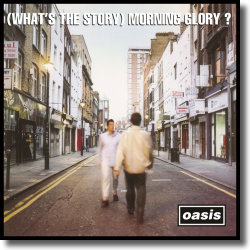 Cover: Oasis - (What's The Story) Morning Glory?