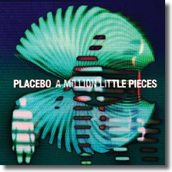 Cover: Placebo - A Million Little Pieces