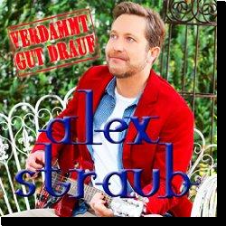 Cover: Alex Straub - Verdammt gut drauf