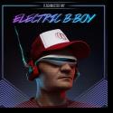 Cover: Flashmaster Ray - Electric B-Boy