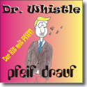 Cover:  Dr. Whistle - Pfeif drauf