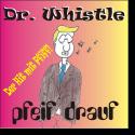 Dr. Whistle - Pfeif drauf