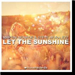 Cover: Martini Monroe & Steve Moralezz - Let The Sunshine