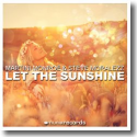 Cover: Martini Monroe & Steve Moralezz - Let The Sunshine