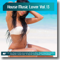 Cover:  House Music Lover  Vol. 13 - Various Artists