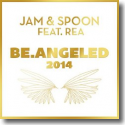 Jam & Spoon feat. Rea - Be.Angeled 2014