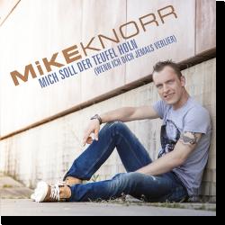 Cover: Mike Knorr - Mich soll der Teufel holn, wenn ich dich jemals verlier