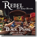Cover: Rebel feat. Sidney Housen - Black Pearl (He's A Pirate)