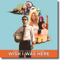 Cover: Wish I Was Here - Original Soundtrack