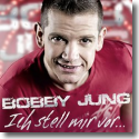 Cover:  Bobby Jung - Ich stell mir vor