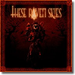 Cover: These Raven Skies - These Raven Skies