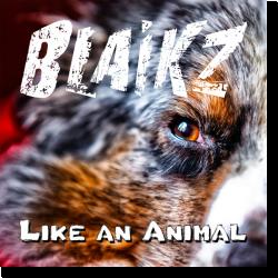 Cover: Blaikz - Like An Animal