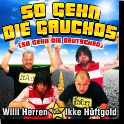 Cover: Willi Herren vs. Ikke Hüftgold - So gehn die Gauchos (so gehn die Deutschen)