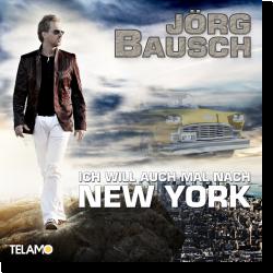 Cover: Jörg Bausch - Ich will auch mal nach New York
