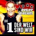 Cover:  Peter Wackel - Die Nummer 1 der Welt sind wir