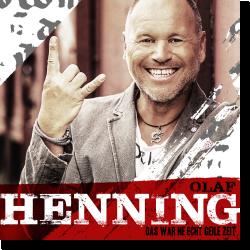Cover: Olaf Henning - Das war echt ne geile Zeit