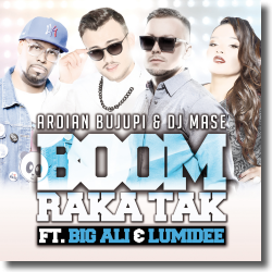 Cover: Ardian Bujupi & DJ Mase feat. Big Ali & Lumidee - Boom Ra Ka Tak