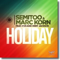 Cover: Semitoo & Marc Korn feat. CvB & Orry Jackson - Holiday