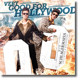Cover: Die Schlagermafia - Very Good For Hollywood